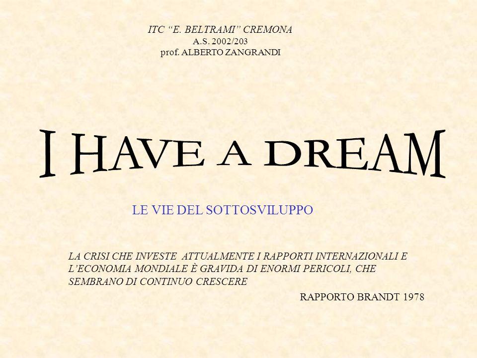 I HAVE A DREAM LE VIE DEL SOTTOSVILUPPO ITC E. BELTRAMI CREMONA