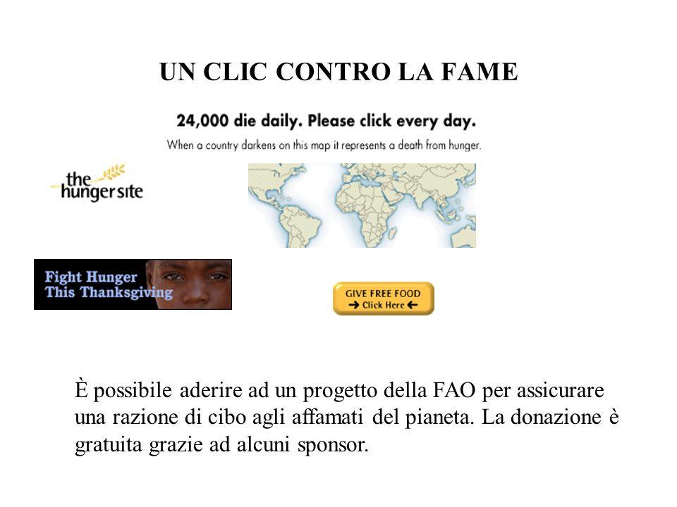 November 15, 2002 04:26:16 GMT-0800 UN CLIC CONTRO LA FAME. È possibile aderire ad un progetto della FAO per assicurare.