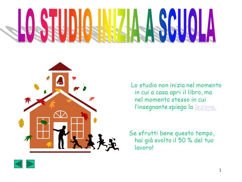 LO STUDIO INIZIA A SCUOLA