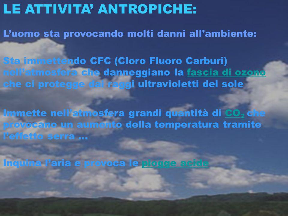LE ATTIVITA' ANTROPICHE: