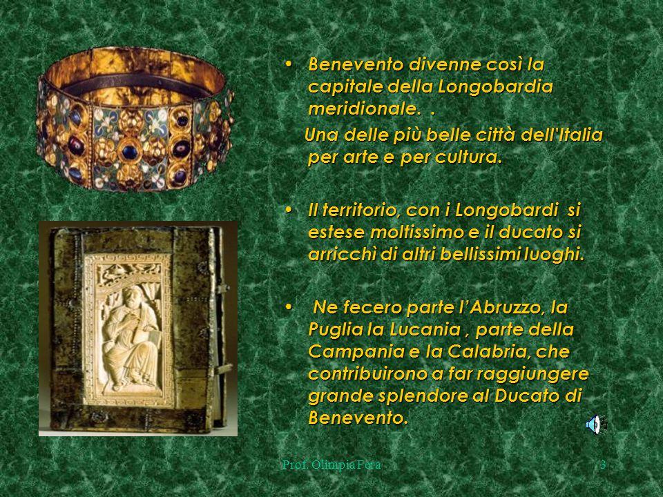 Benevento divenne così la capitale della Longobardia meridionale. .