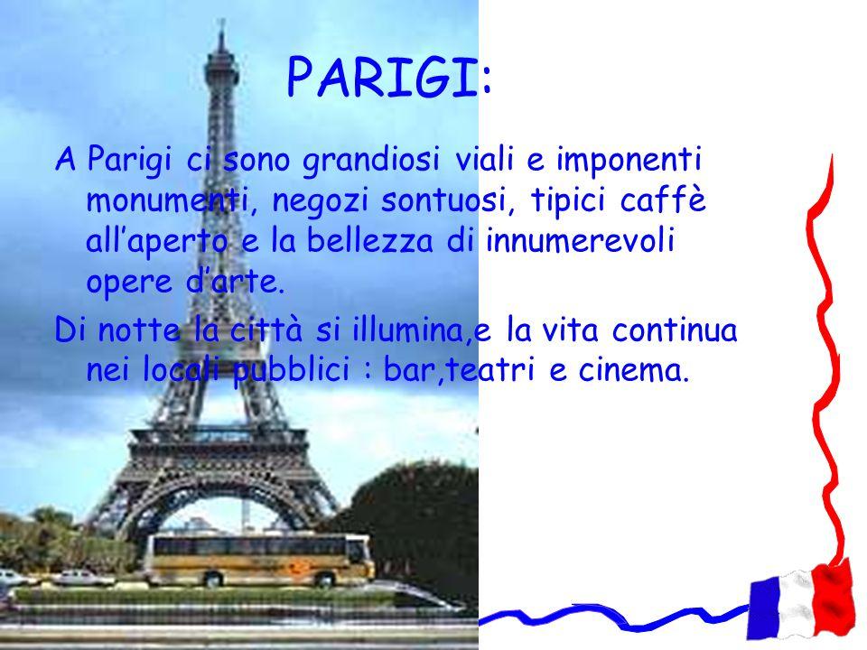 PARIGI:A Parigi ci sono grandiosi viali e imponenti monumenti, negozi sontuosi, tipici caffè all'aperto e la bellezza di innumerevoli opere d'arte.