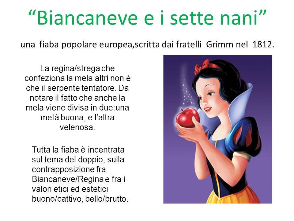 Biancaneve e i sette nani una fiaba popolare europea,scritta dai fratelli Grimm nel 1812.