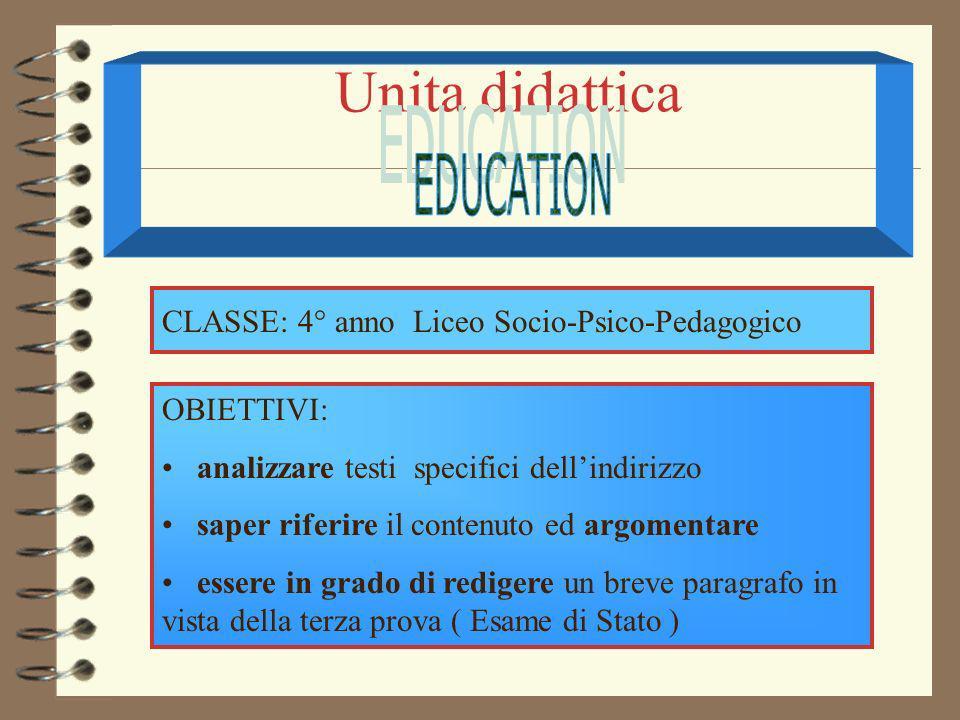 Unita didattica EDUCATION CLASSE: 4° anno Liceo Socio-Psico-Pedagogico