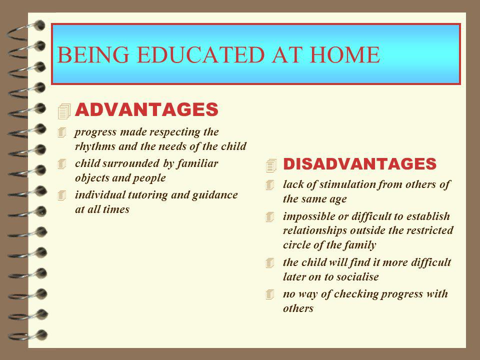 BEING EDUCATED AT HOME ADVANTAGES DISADVANTAGES