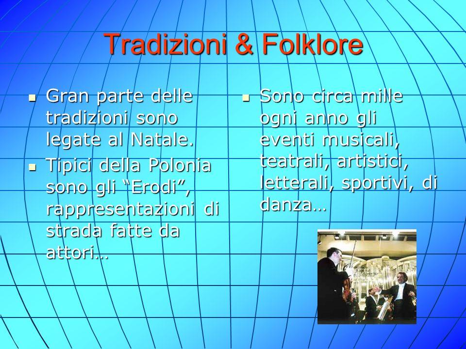 Tradizioni & Folklore Gran parte delle tradizioni sono legate al Natale.