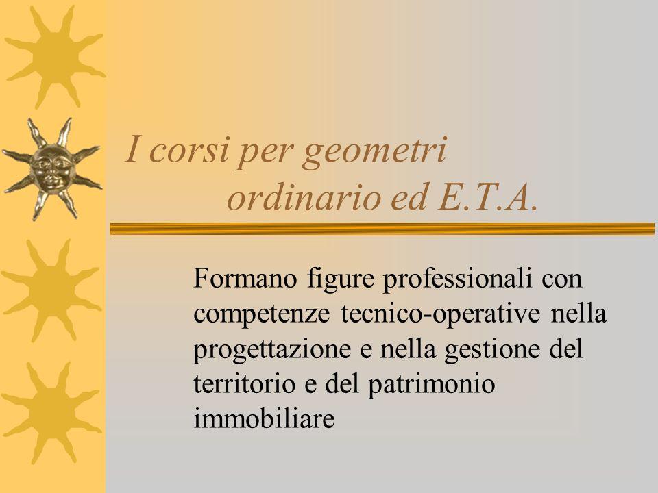 I corsi per geometri ordinario ed E.T.A.