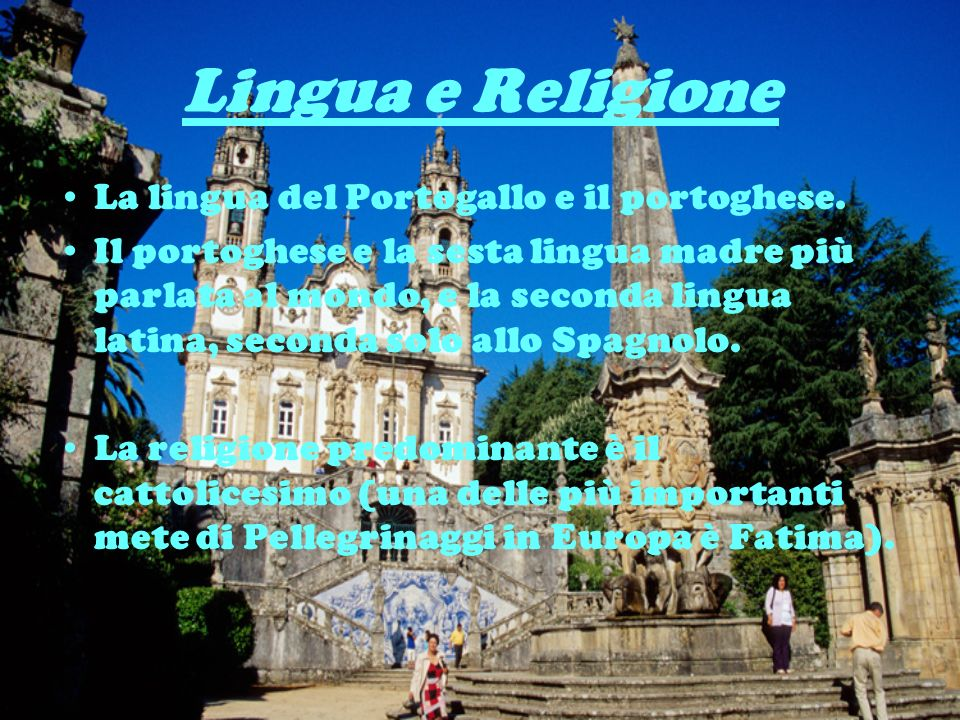Lingua e Religione La lingua del Portogallo e il portoghese.