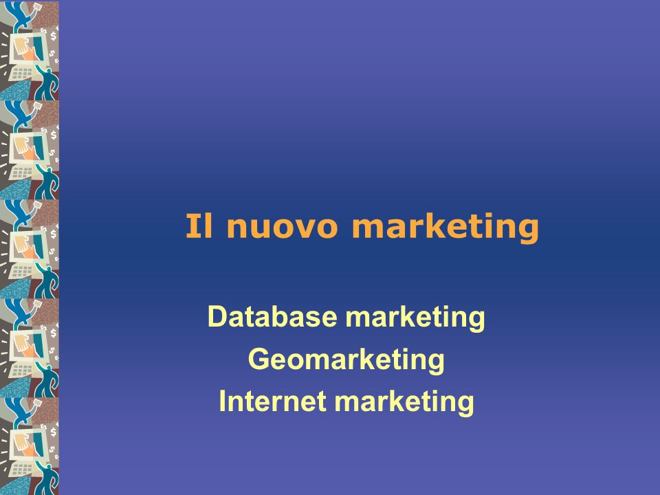 Database marketing Geomarketing Internet marketing