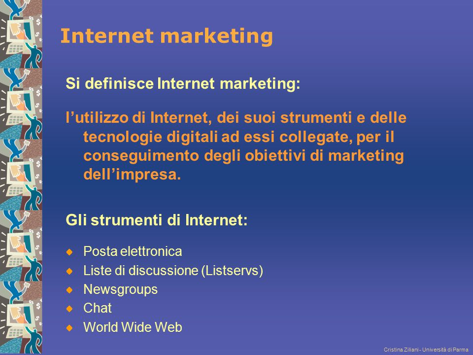 Internet marketing Si definisce Internet marketing: