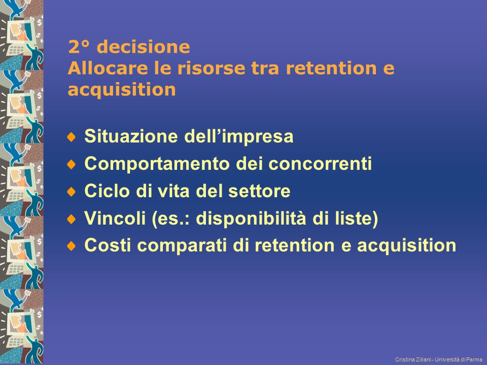 2° decisione Allocare le risorse tra retention e acquisition