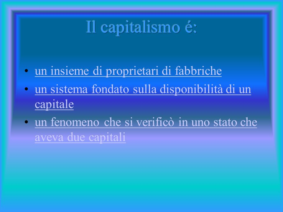 Il capitalismo é: un insieme di proprietari di fabbriche