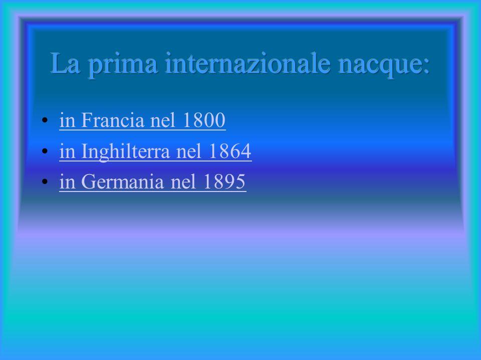 La prima internazionale nacque: