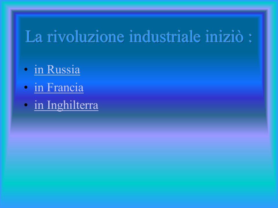 La rivoluzione industriale iniziò :