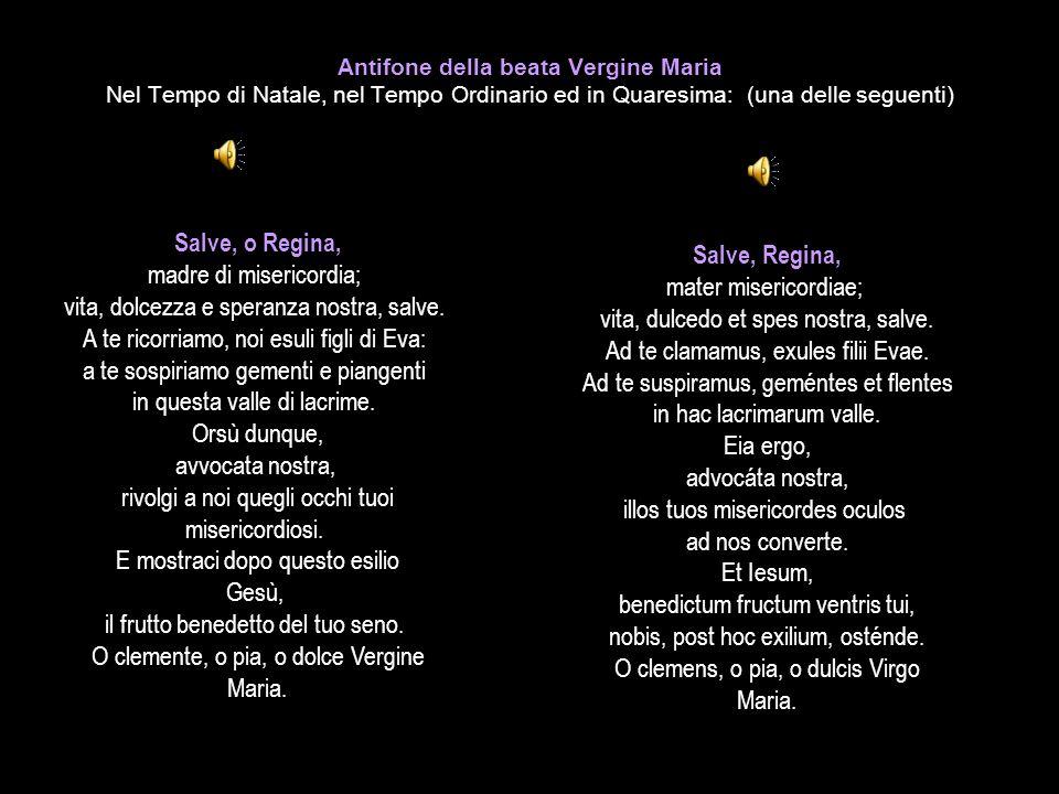 Antifone della beata Vergine Maria Nel Tempo di Natale, nel Tempo Ordinario ed in Quaresima: (una delle seguenti)
