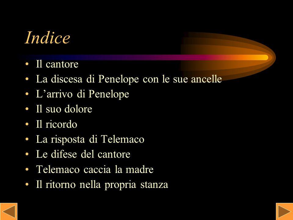 Indice Il cantore La discesa di Penelope con le sue ancelle