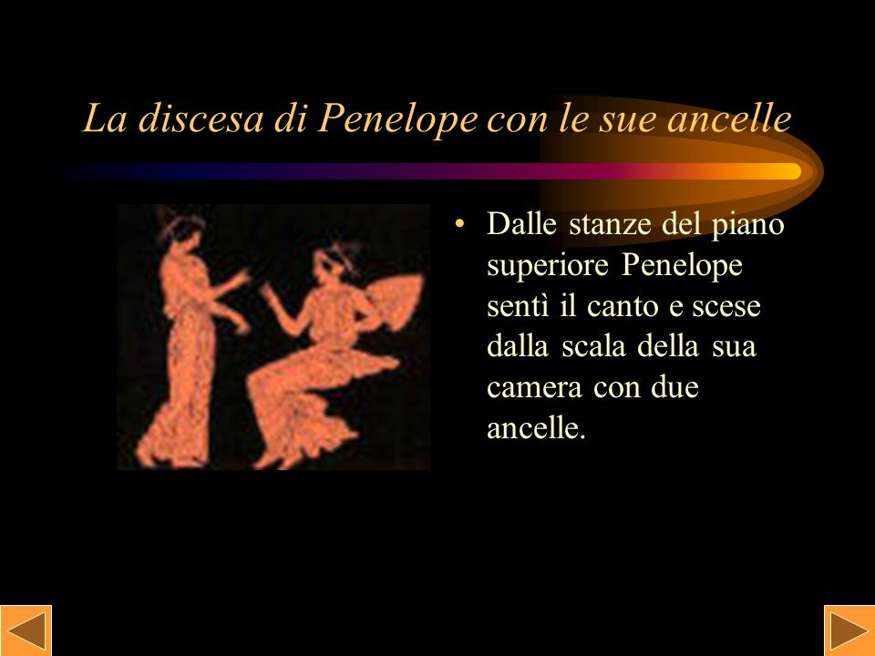 La discesa di Penelope con le sue ancelle