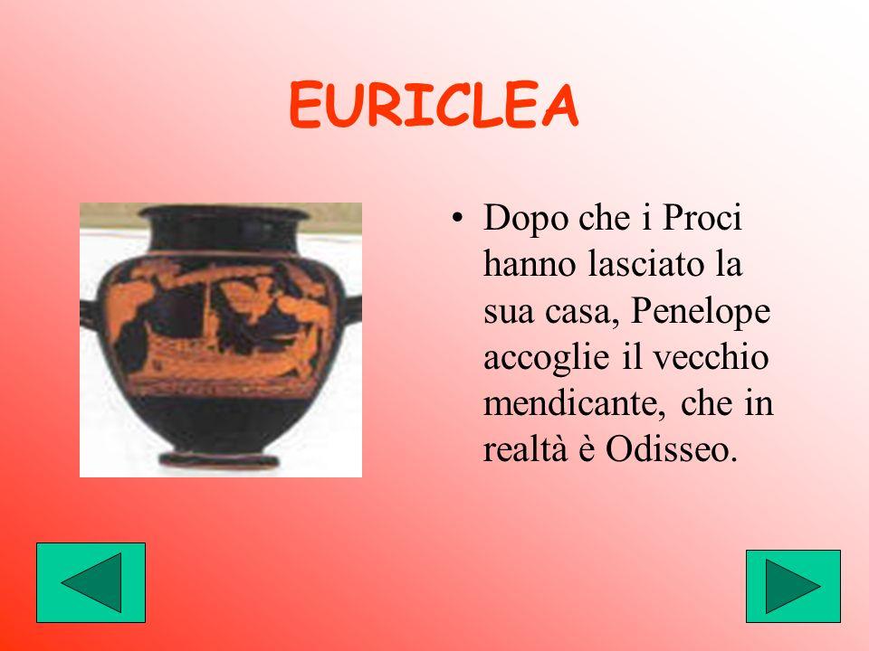 EURICLEA Dopo che i Proci hanno lasciato la sua casa, Penelope accoglie il vecchio mendicante, che in realtà è Odisseo.