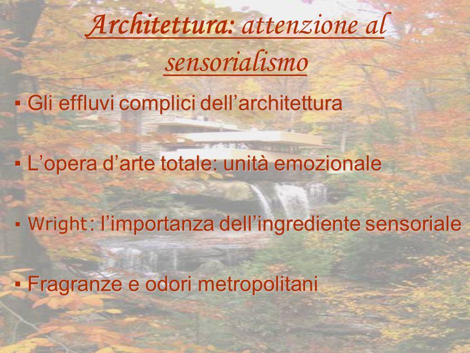 Architettura: attenzione al sensorialismo