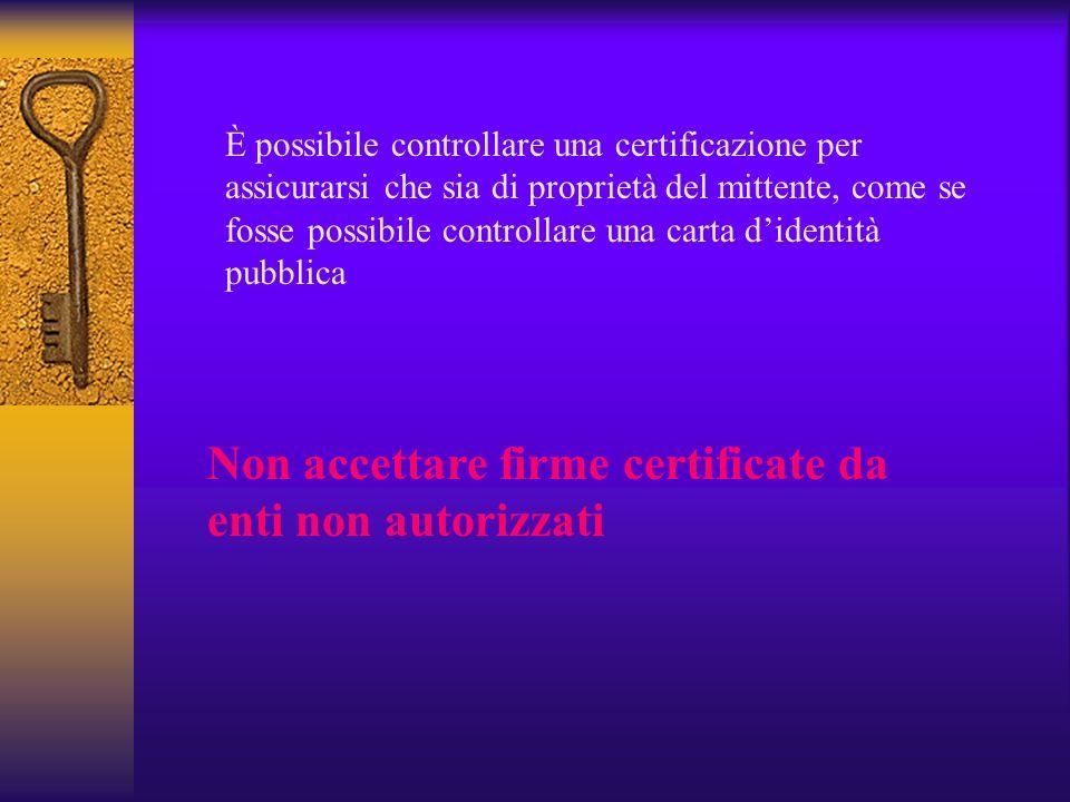 Non accettare firme certificate da enti non autorizzati