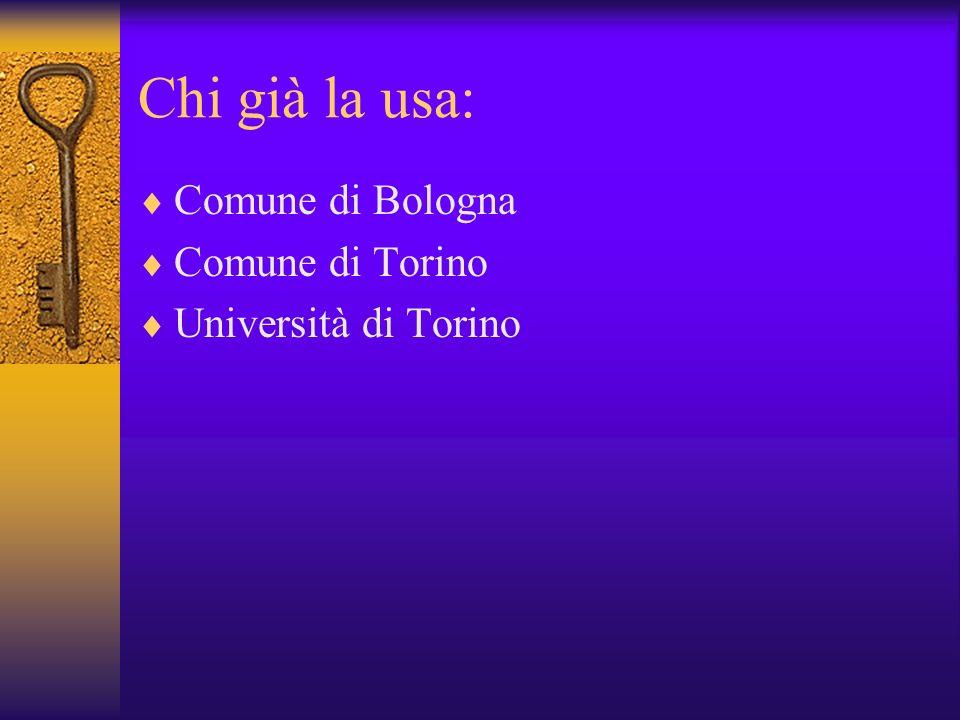 Chi già la usa: Comune di Bologna Comune di Torino