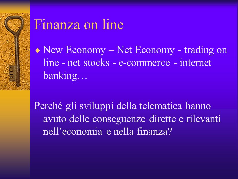 Finanza on line New Economy – Net Economy - trading on line - net stocks - e-commerce - internet banking…