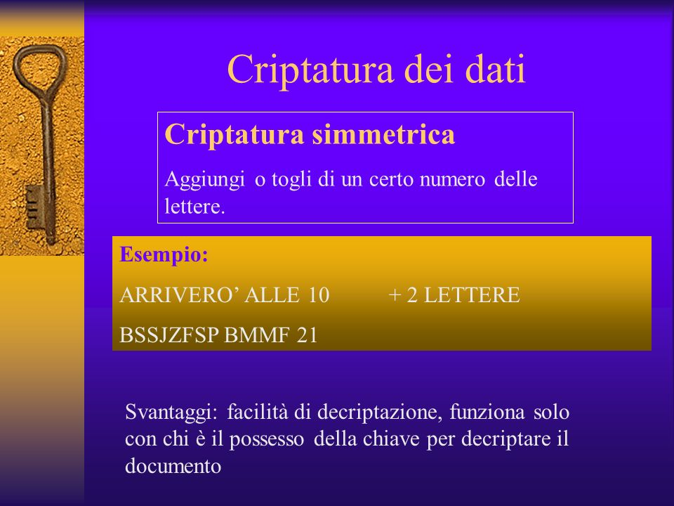 Criptatura dei dati Criptatura simmetrica