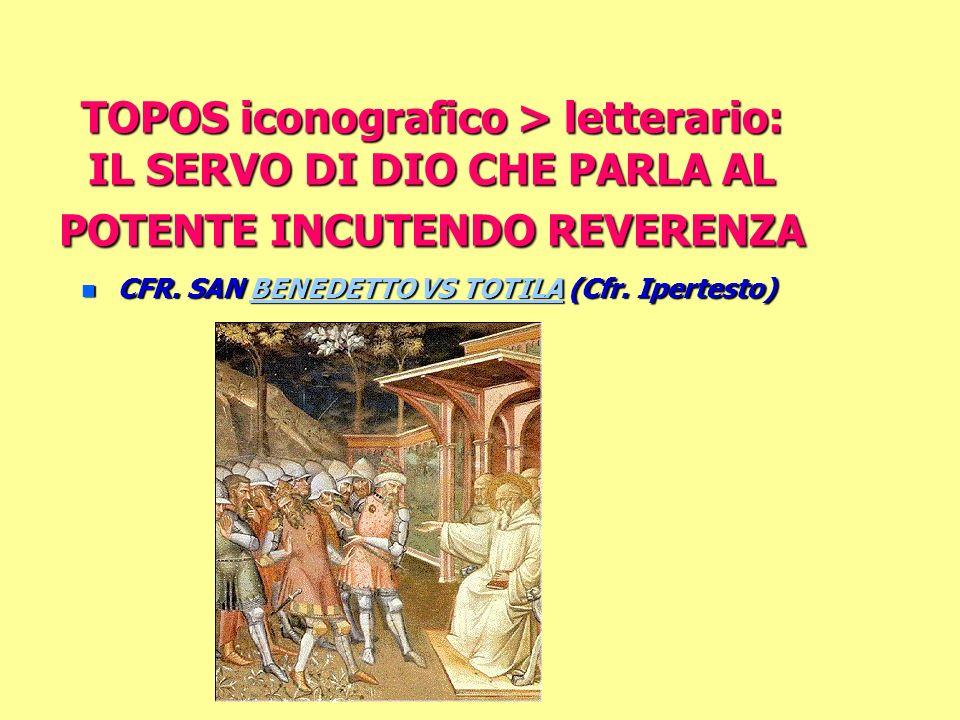 TOPOS iconografico > letterario: IL SERVO DI DIO CHE PARLA AL POTENTE INCUTENDO REVERENZA