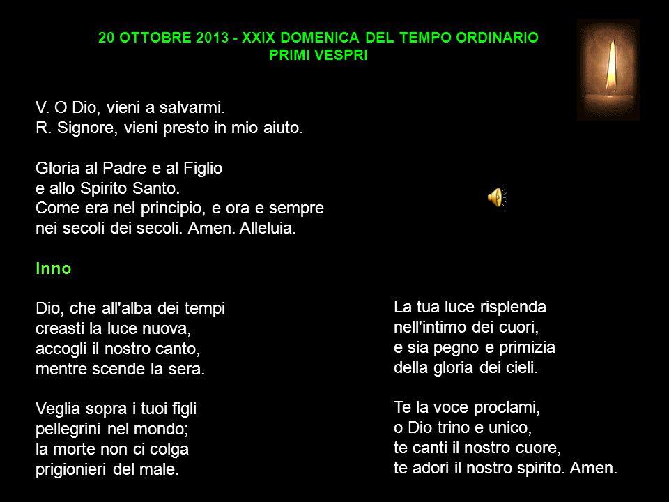 20 OTTOBRE 2013 - XXIX DOMENICA DEL TEMPO ORDINARIO PRIMI VESPRI