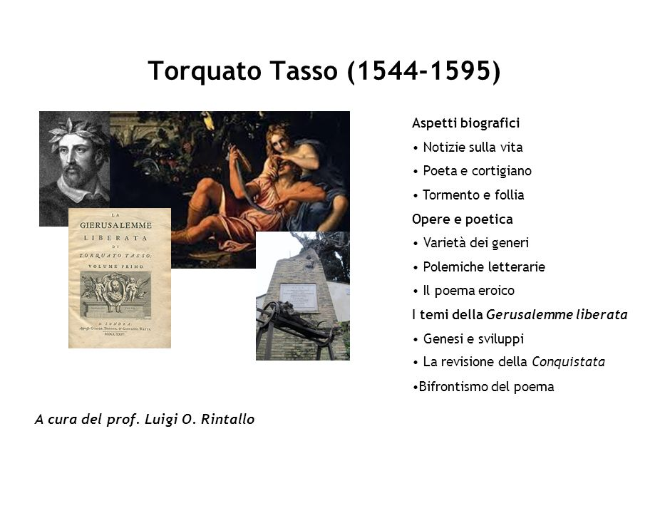 Torquato Tasso (1544-1595) A cura del prof. Luigi O. Rintallo
