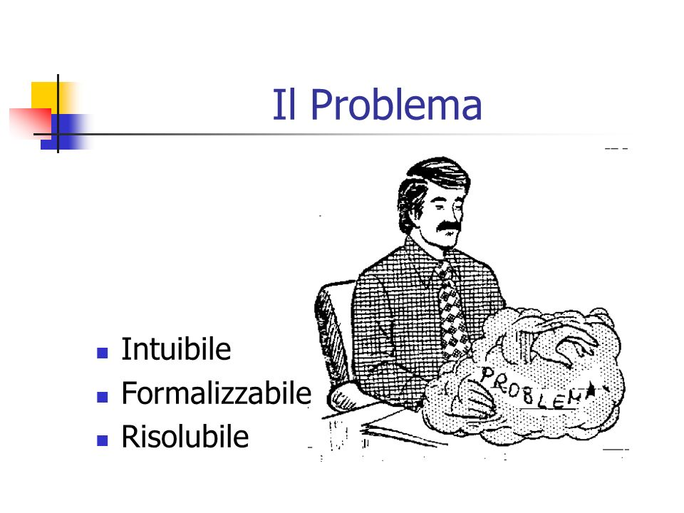 Il Problema Intuibile Formalizzabile Risolubile