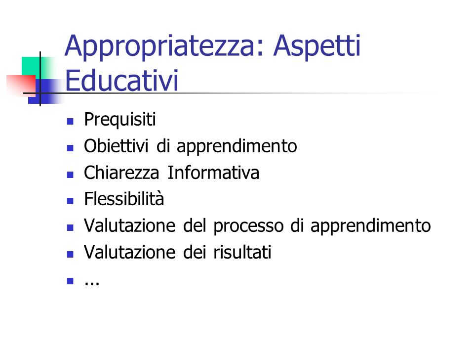 Appropriatezza: Aspetti Educativi