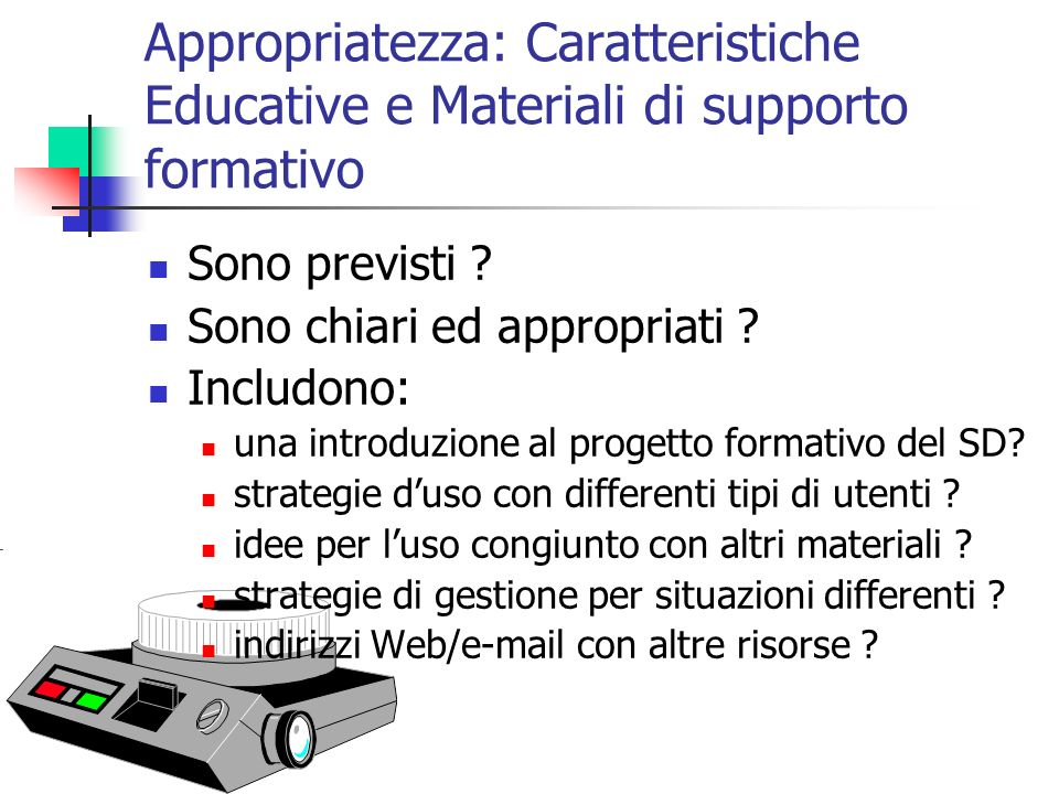 Appropriatezza: Caratteristiche Educative e Materiali di supporto formativo