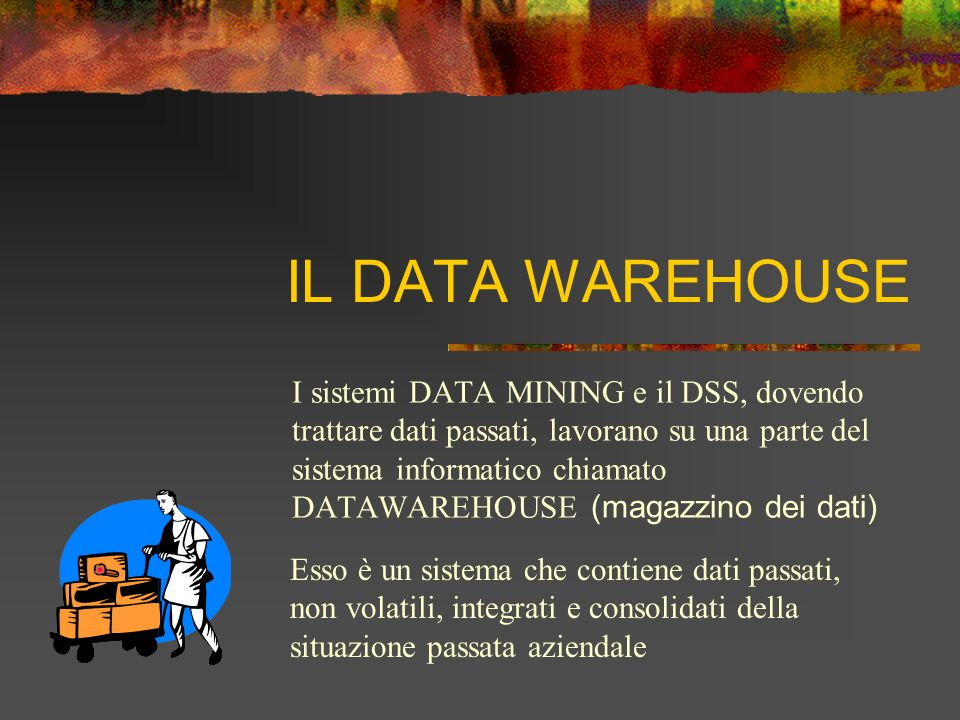 IL DATA WAREHOUSE