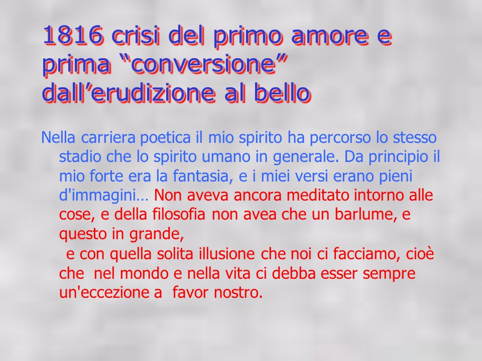 1816 crisi del primo amore e prima conversione dall'erudizione al bello