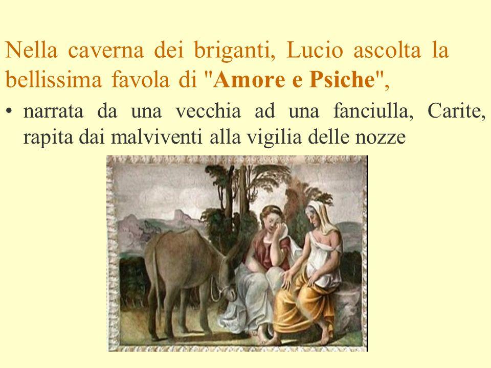 Nella caverna dei briganti, Lucio ascolta la bellissima favola di Amore e Psiche ,