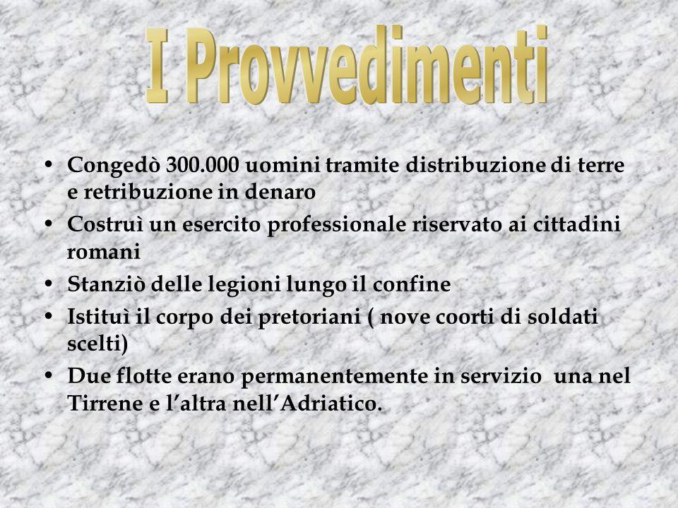 I Provvedimenti Congedò 300.000 uomini tramite distribuzione di terre e retribuzione in denaro.