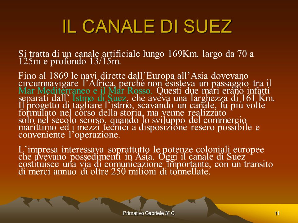 IL CANALE DI SUEZSi tratta di un canale artificiale lungo 169Km, largo da 70 a. 125m e profondo 13/15m.