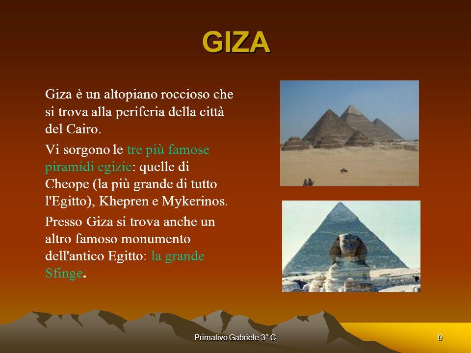 GIZA Giza è un altopiano roccioso che si trova alla periferia della città del Cairo.