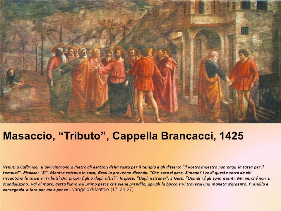 Masaccio, Tributo , Cappella Brancacci, 1425
