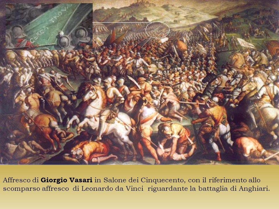 Affresco di Giorgio Vasari in Salone dei Cinquecento, con il riferimento allo scomparso affresco di Leonardo da Vinci riguardante la battaglia di Anghiari.
