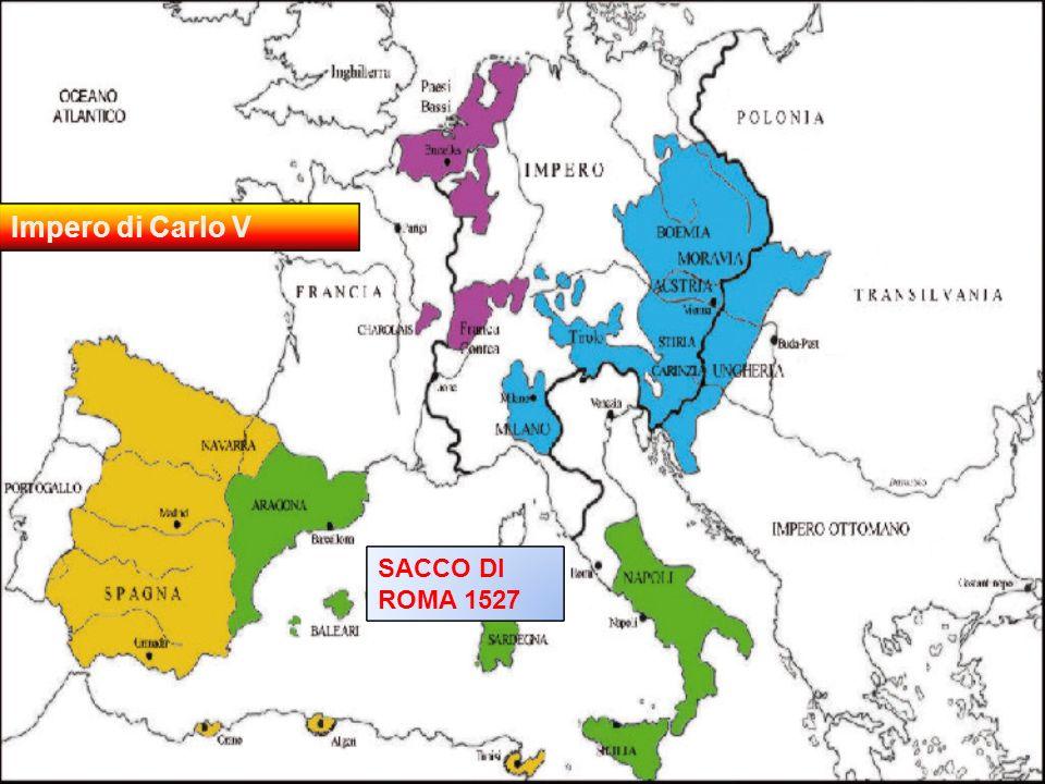 Impero di Carlo V SACCO DI ROMA 1527
