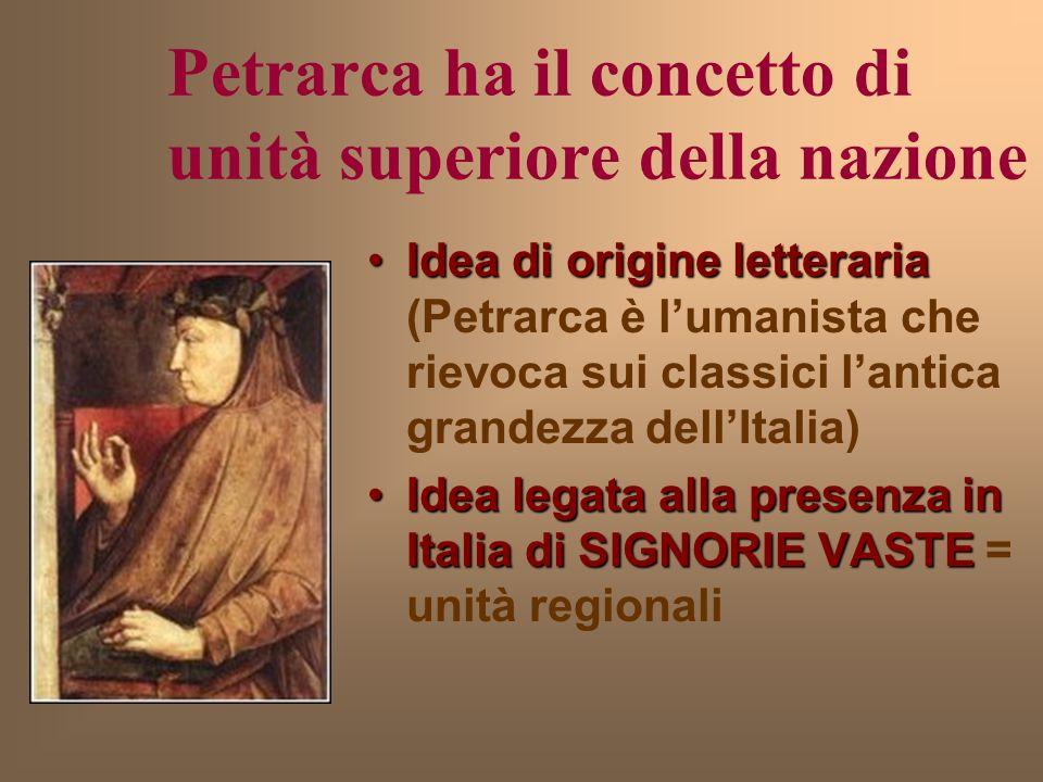 Petrarca ha il concetto di unità superiore della nazione