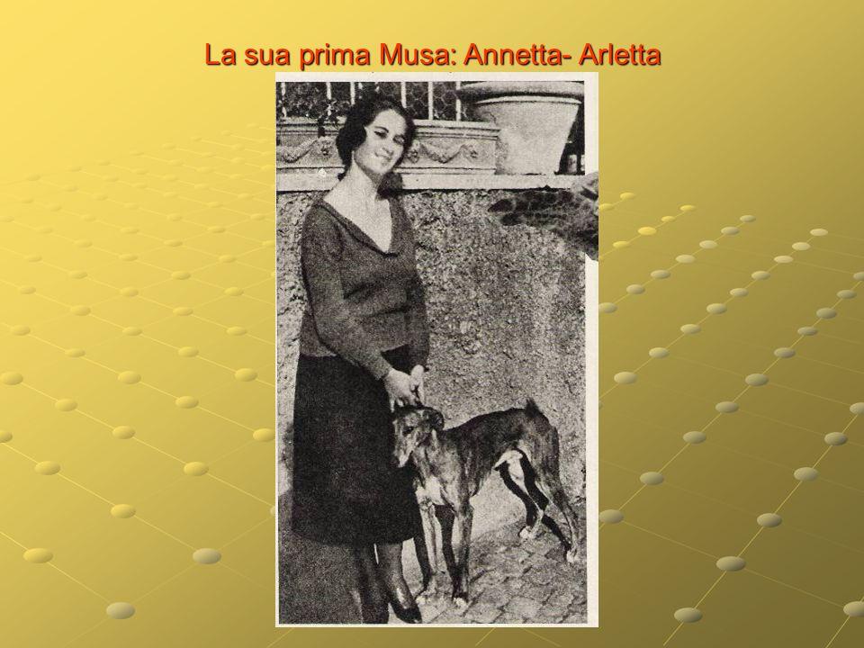 La sua prima Musa: Annetta- Arletta