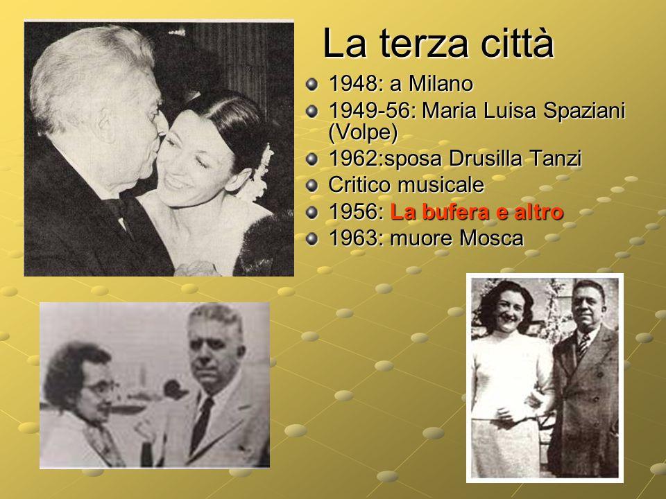 La terza città 1948: a Milano 1949-56: Maria Luisa Spaziani (Volpe)
