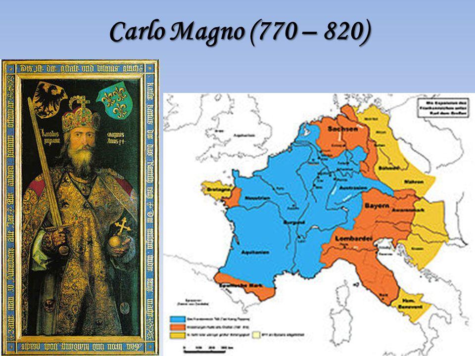 Carlo Magno (770 – 820)