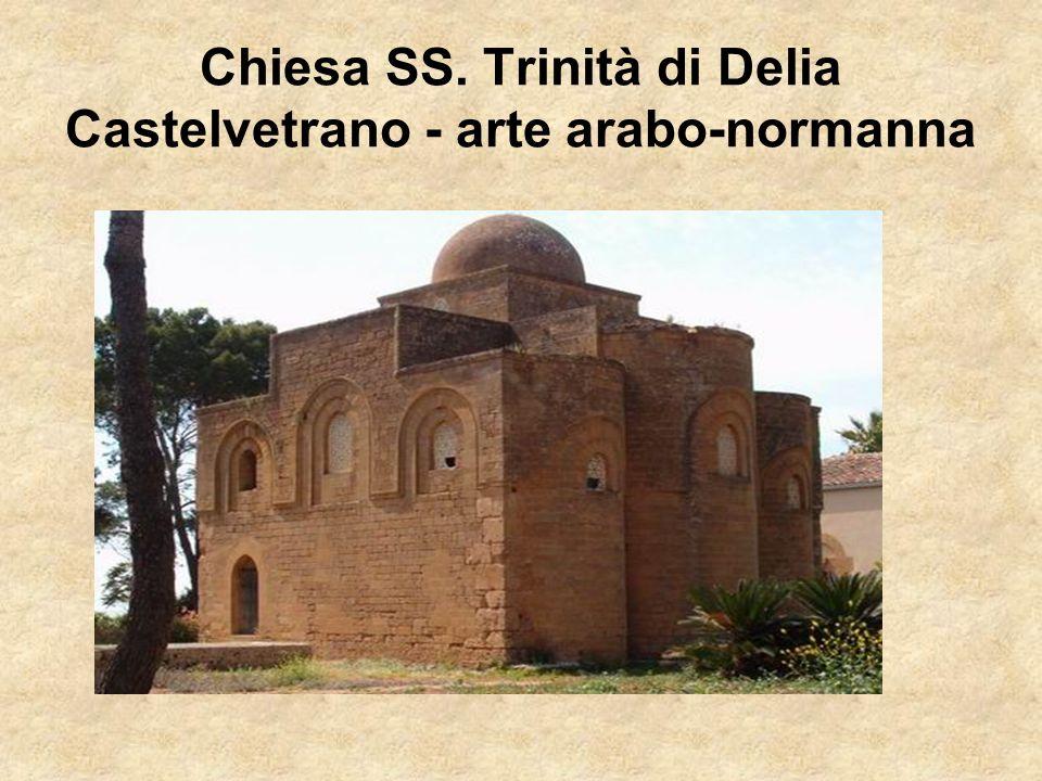 Chiesa SS. Trinità di Delia Castelvetrano - arte arabo-normanna