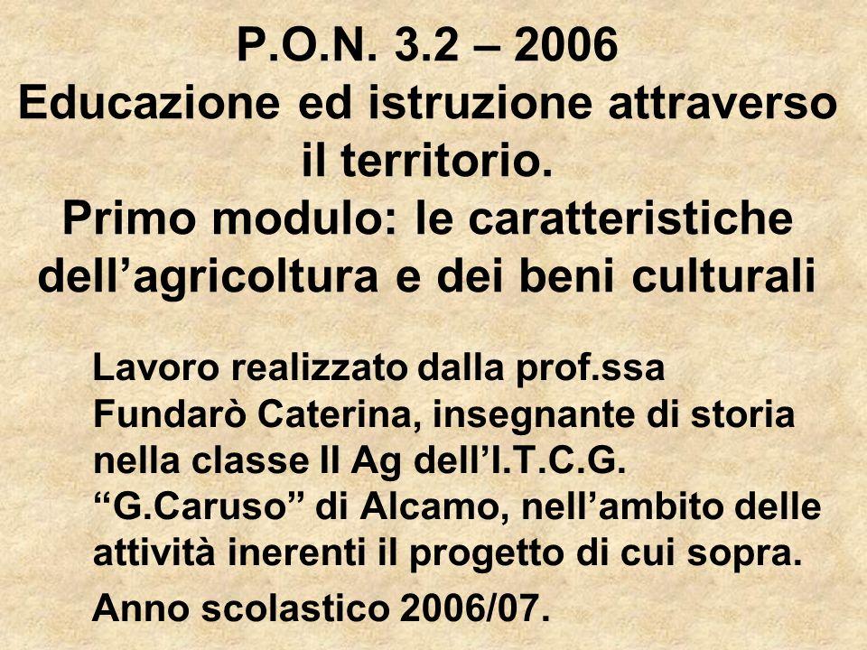 P. O. N. 3. 2 – 2006 Educazione ed istruzione attraverso il territorio