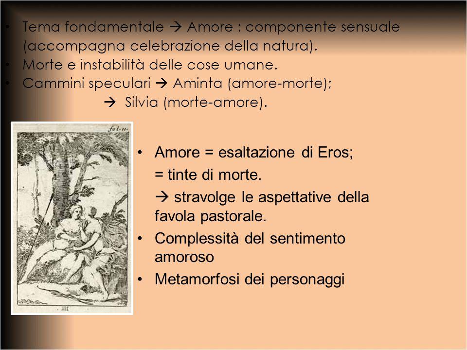 Amore = esaltazione di Eros; = tinte di morte.