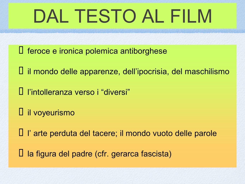 DAL TESTO AL FILM feroce e ironica polemica antiborghese